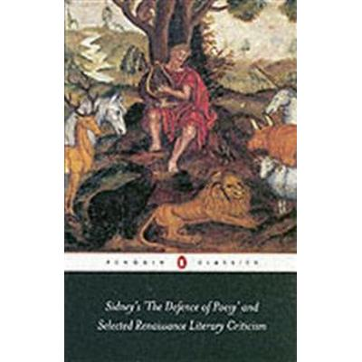 Sidney's the Defence of Poesy and Selected Renaissance Literary Criticism (Häftad, 2004)