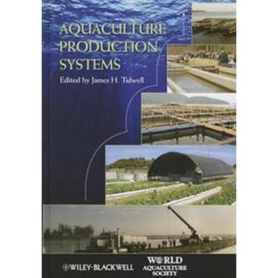 Aquaculture Production Systems (Inbunden, 2012)