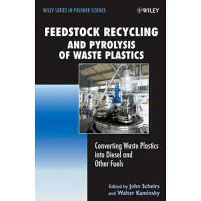 Feedstock Recycling and Pyrolysis of Waste Plastics (Inbunden, 2006)