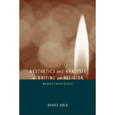 Aesthetics and Analysis in Writing on Religion (Pocket, 2003)