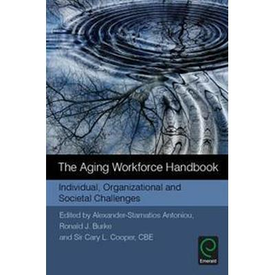 The Aging Workforce Handbook (Inbunden, 2016)