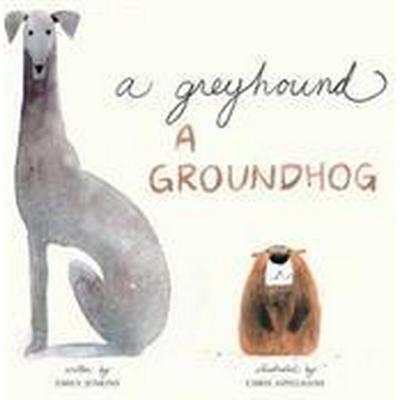 A Greyhound, a Groundhog (Inbunden, 2017)