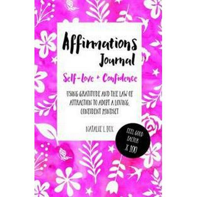 Affirmations Journal for Self-Love and Confidence (Häftad, 2016)