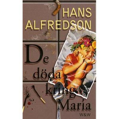 De döda kring Maria (E-bok, 2013)