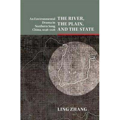 The River, the Plain, and the State (Inbunden, 2016)