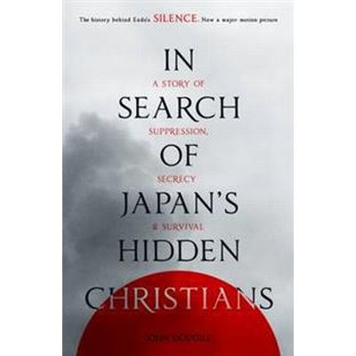 In search of japans hidden christians - a story of suppression, secrecy and (Pocket, 2016)