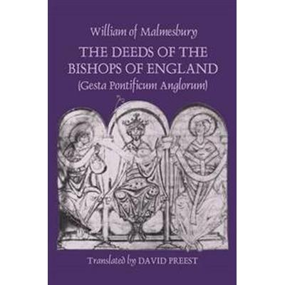The Deeds of the Bishops of England Gesta Pontificum Anglorum (Pocket, 2002)