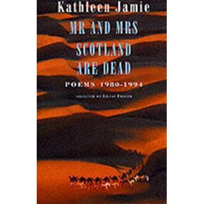 Mr. and Mrs. Scotland Are Dead: Poems 1980-1994 (Häftad, 2002)