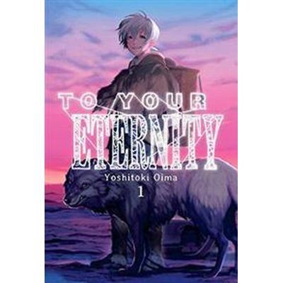 To Your Eternity 1 (Häftad, 2017)