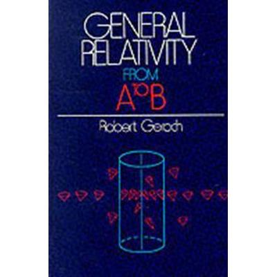 General Relativity from A to B (Häftad, 1981)