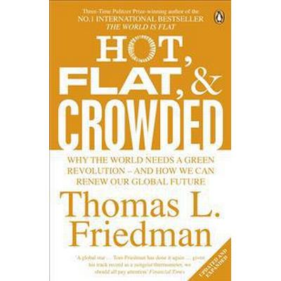 Hot, flat, and crowded - why the world needs a green revolution - and how w (Pocket, 2009)