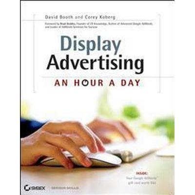 Display Advertising: An Hour a Day (Häftad, 2017)