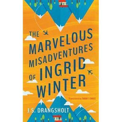 The Marvelous Misadventures of Ingrid Winter (Häftad, 2017)