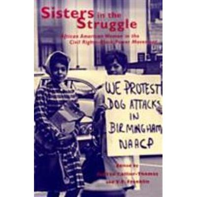 Sisters in the Struggle: African-American Women in the Civil Rights and Black Power Movements (Häftad, 2001)