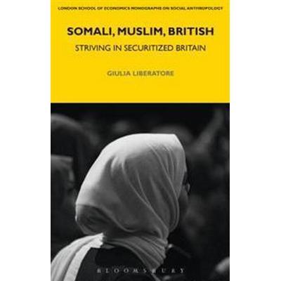 Somali, Muslim, British: Striving in Securitized Britain (Inbunden, 2017)