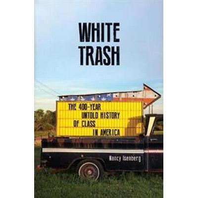White Trash (Häftad, 2017)