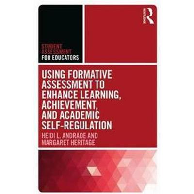 Using Formative Assessment to Enhance Learning, Achievement, and Academic Self-Regulation (Häftad, 2017)