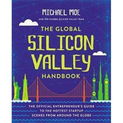 The Global Silicon Valley Handbook (Häftad, 2017)