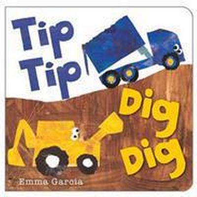 Tip Tip Dig Dig (Kartonnage, 2013)