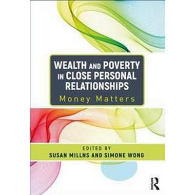 Wealth and poverty in close personal relationships - money matters (Inbunden, 2017)