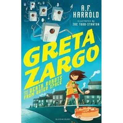Greta zargo and the death robots from outer space (Pocket, 2017)