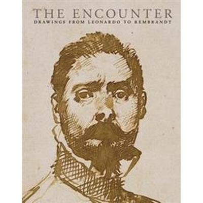 The Encounter: Drawings from Leonardo to Rembrandt (Häftad, 2017)