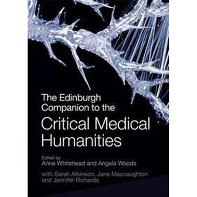 The Edinburgh Companion to the Critical Medical Humanities (Inbunden, 2016)