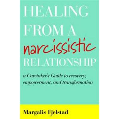 Healing from a Narcissistic Relationship (Inbunden, 2017)