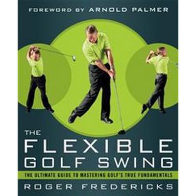 The Flexible Golf Swing (Pocket, 2014)