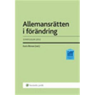 Allemansrätten i förändring: symposium 2012 (Häftad, 2013)