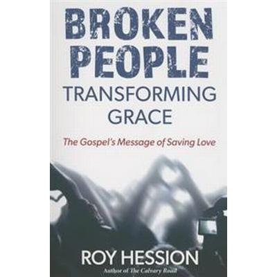 Broken People, Transforming Grace (Häftad, 2016)