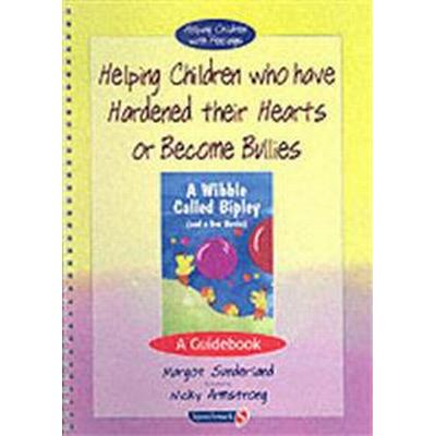 Helping Children Who Have Hardened Their Hearts or Become Bullies (Pocket, 1997)