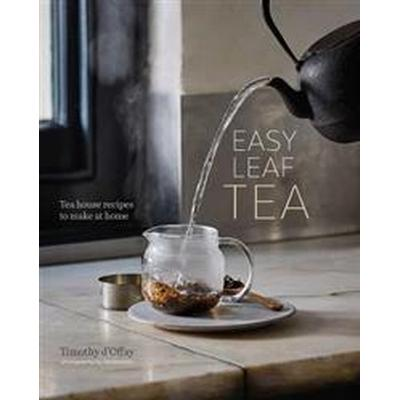Easy Leaf Tea (Inbunden, 2017)