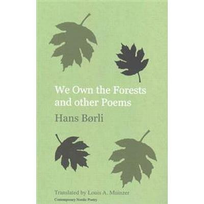 We Own the Forests and Other Poems (Häftad, 2015)