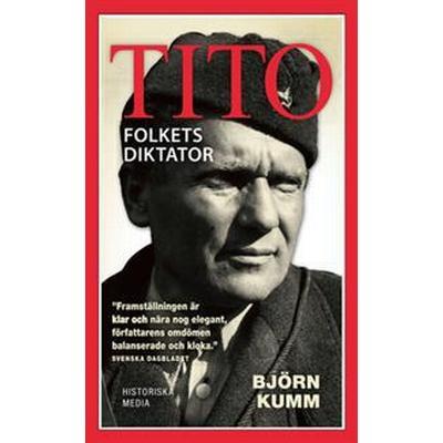 Tito: Folkets diktator (E-bok, 2014)