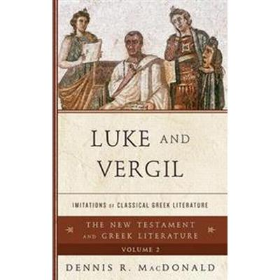 Luke and Vergil: Imitations of Classical Greek Literature (Inbunden, 2014)