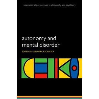 Autonomy and Mental Disorder (Pocket, 2012)