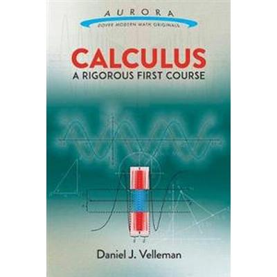 Calculus: A Rigorous First Course (Häftad, 2017)