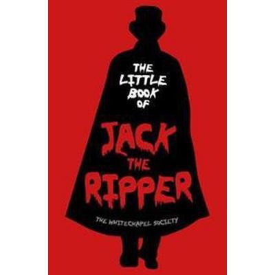 The Little Book of Jack the Ripper (Inbunden, 2015)