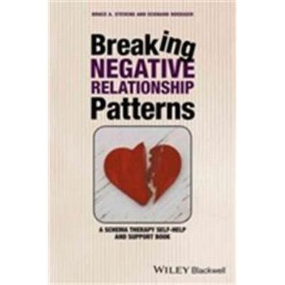 Breaking Negative Relationship Patterns: A Schema Therapy Self-Help and Support Book (Inbunden, 2016)