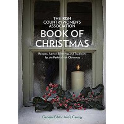 Irish Countrywomen's Association Book of Christmas (Inbunden, 2015)