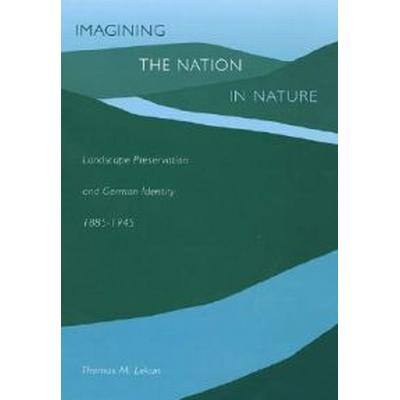 Imagining the Nation in Nature (Inbunden, 2004)