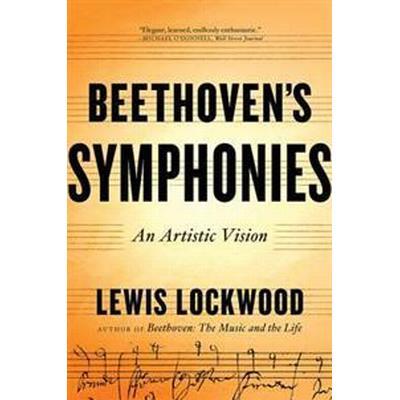 Beethoven's Symphonies: An Artistic Vision (Häftad, 2017)