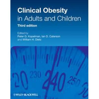 Clinical Obesity in Adults and Children (Inbunden, 2009)