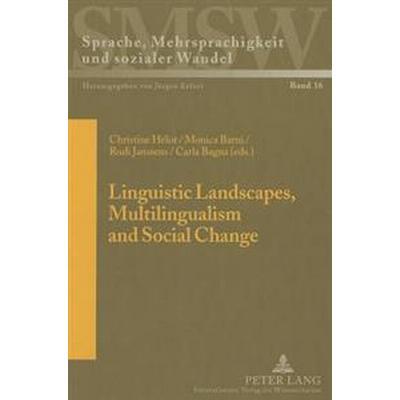 Linguistic Landscapes, Multilingualism and Social Change (Inbunden, 2013)