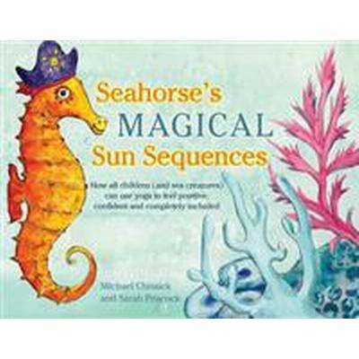 Seahorse's Magical Sun Sequences (Inbunden, 2015)