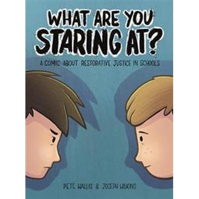 What Are You Staring At?: A Comic about Restorative Justice in Schools (Inbunden, 2016)