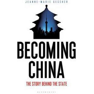 Becoming China (Inbunden, 2017)