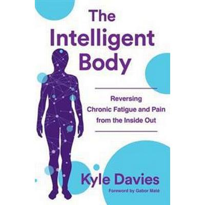 The Intelligent Body (Inbunden, 2017)