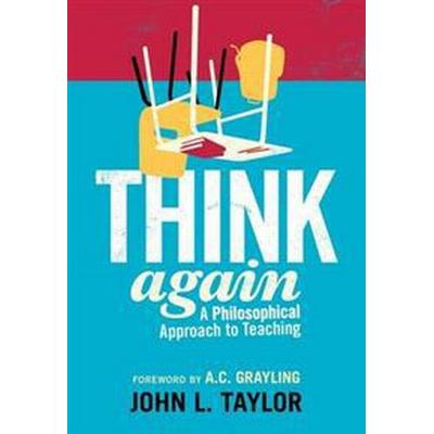 Think again - a philosophical approach to teaching (Pocket, 2012)